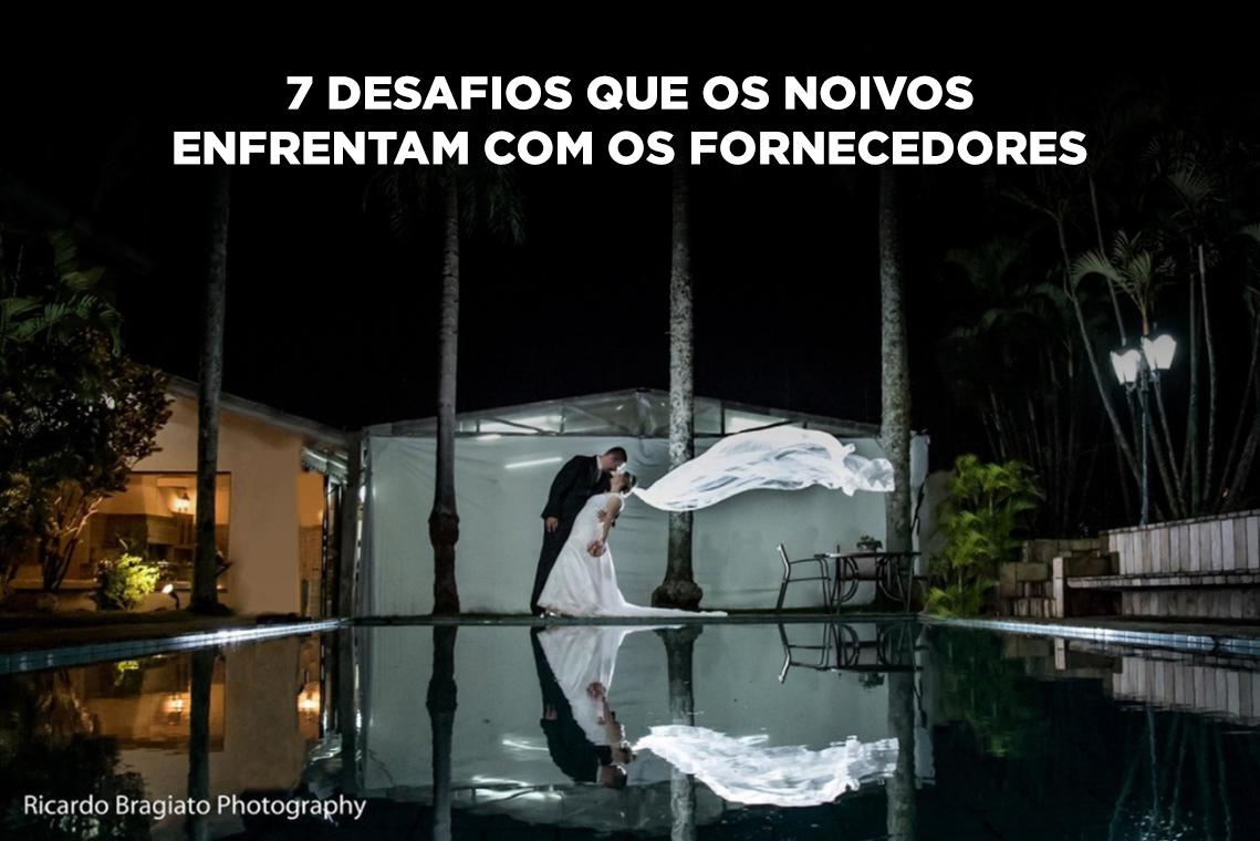 Imagem capa - 7 desafios que os noivos enfrentam com os fornecedores por Ricardo Bragiato