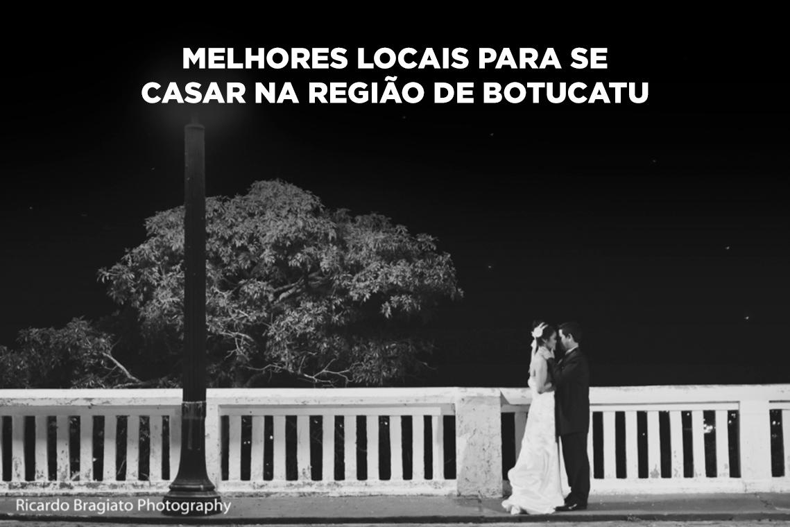 Imagem capa - 5 melhores locais para se casar na região de Botucatu por Ricardo Bragiato
