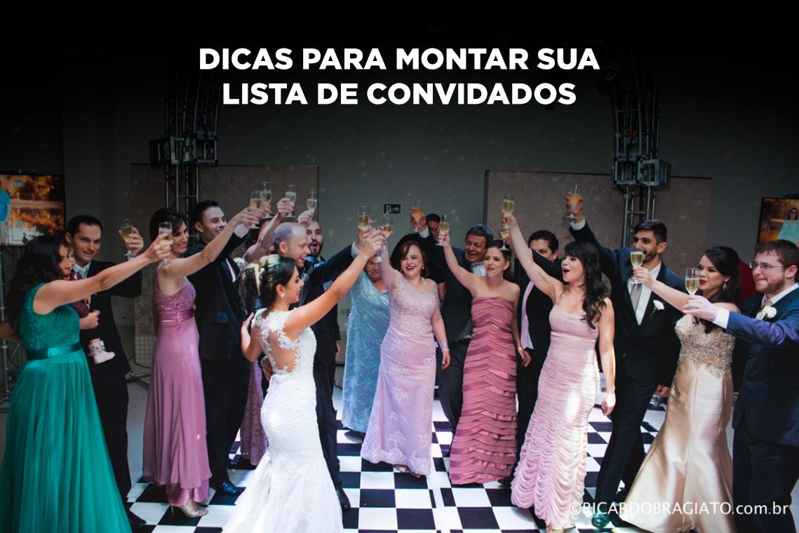 Imagem capa - Dicas para montar sua lista de convidados por Ricardo Bragiato