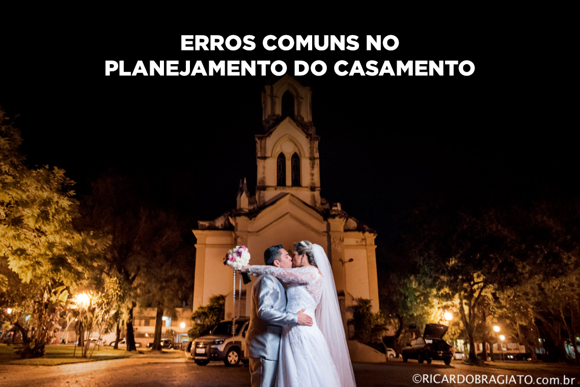 Imagem capa - Erros mais comuns no planejamento do casamento por Ricardo Bragiato