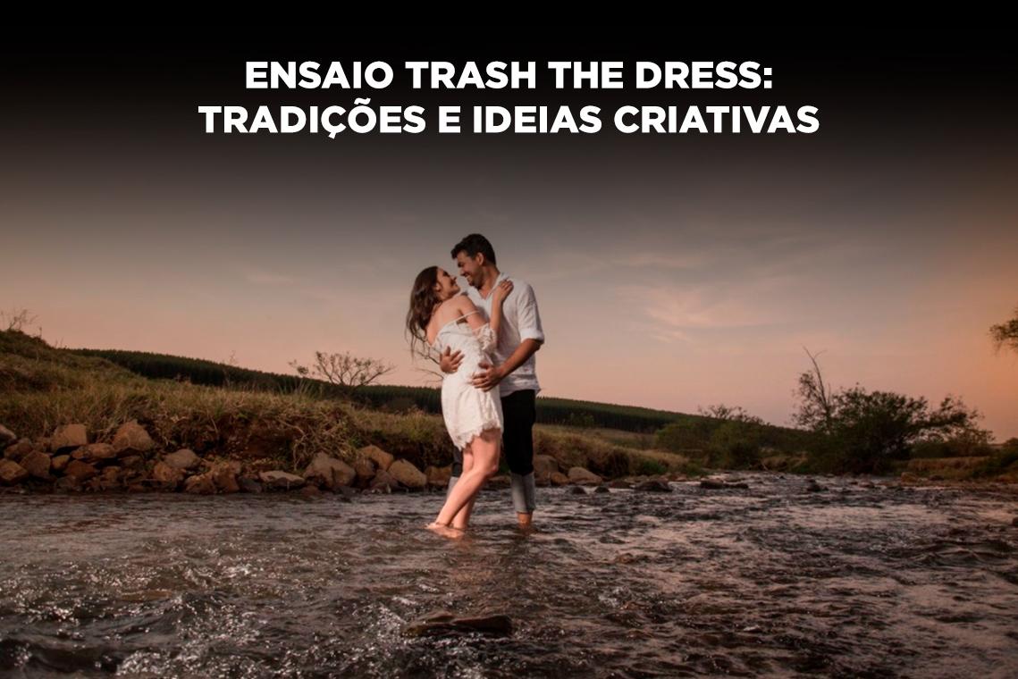 Imagem capa - Ensaio trash the dress: tradições e ideias criativas por Ricardo Bragiato