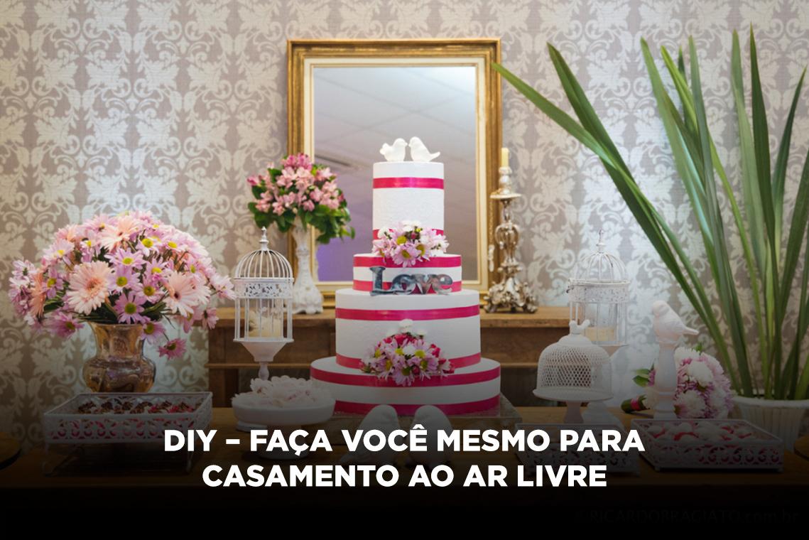 Imagem capa - Dicas de DIY para casamento ao ar livre por Ricardo Bragiato