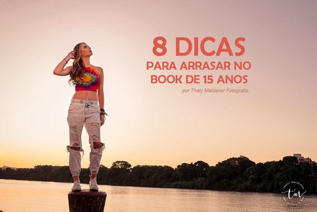 Imagem capa - 8 DICAS PARA ARRASAR NO BOOK DE 15 ANOS  por TATIANE CRISTINA MALDANER