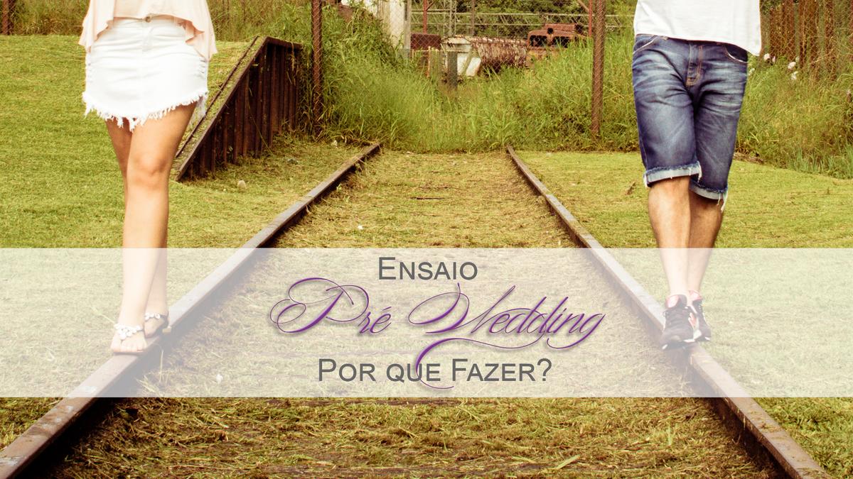 Imagem capa - Ensaio pré-wedding, por que fazer? por Photometria
