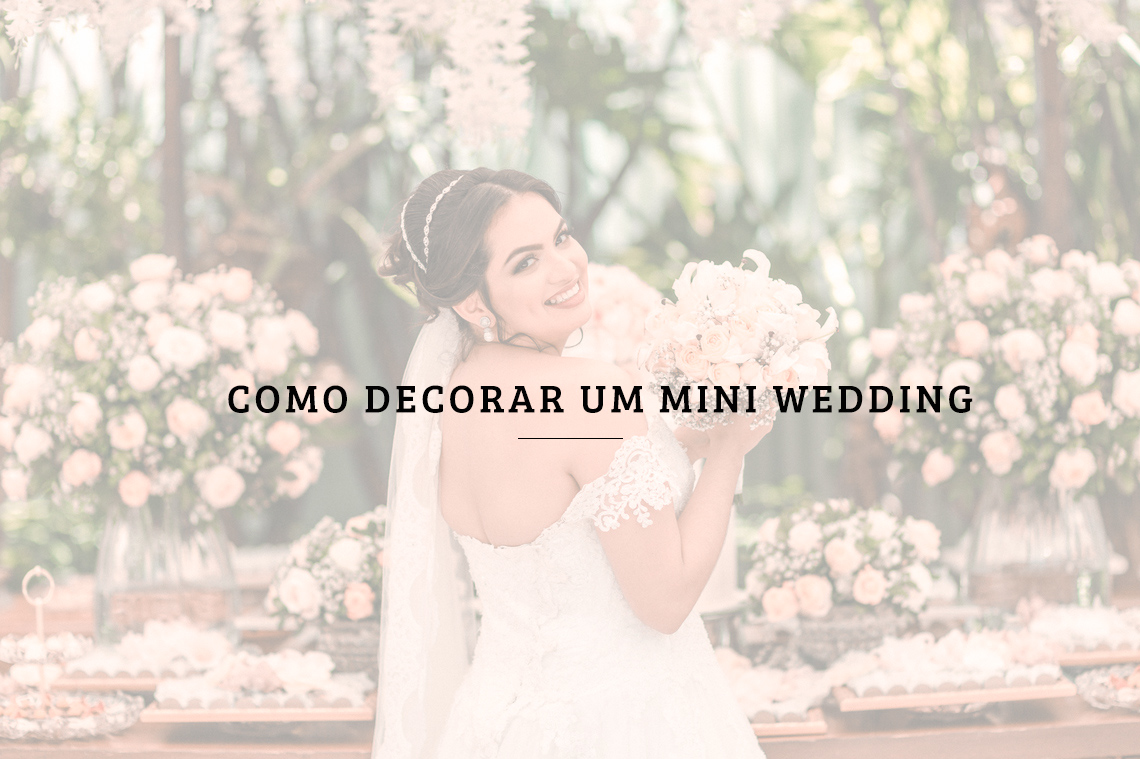 Imagem capa - Como decorar um mini wedding por RICARDO LIMA