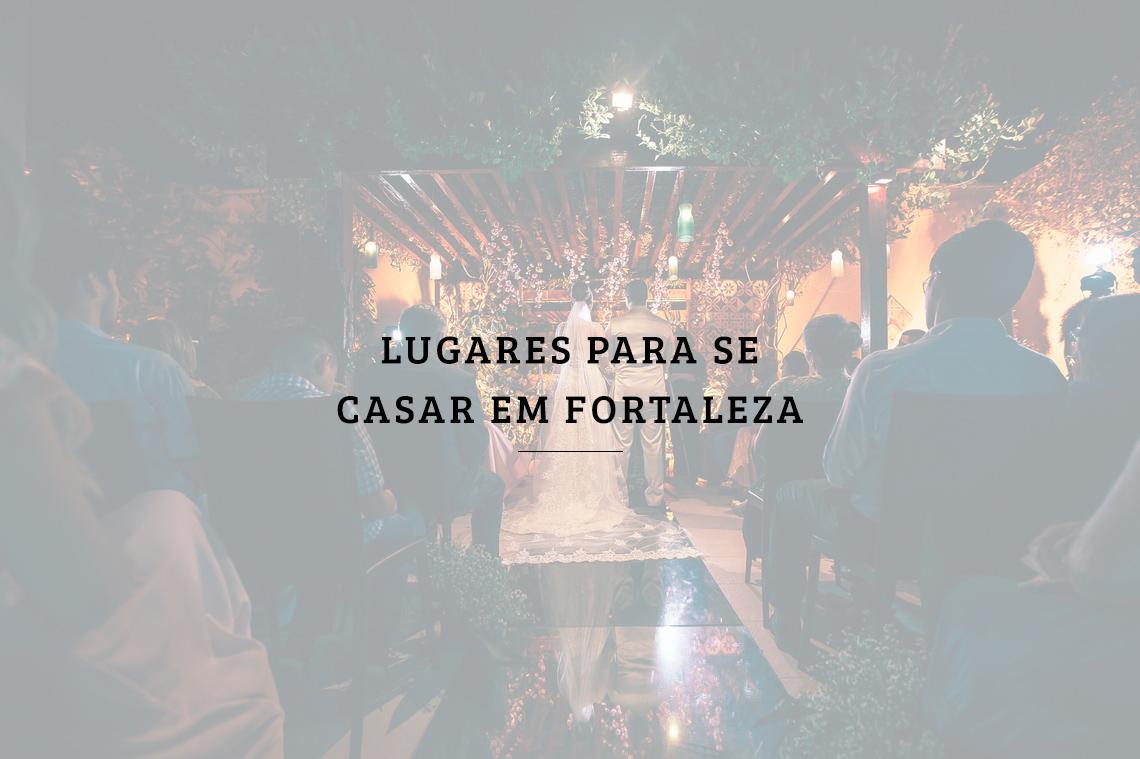 Imagem capa - Lugares para se casar em Fortaleza por RICARDO LIMA