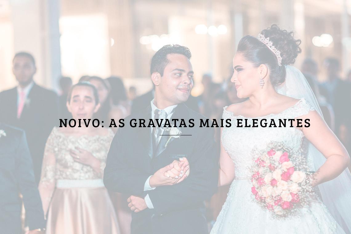 Imagem capa - Noivo: as gravatas mais elegantes por RICARDO LIMA