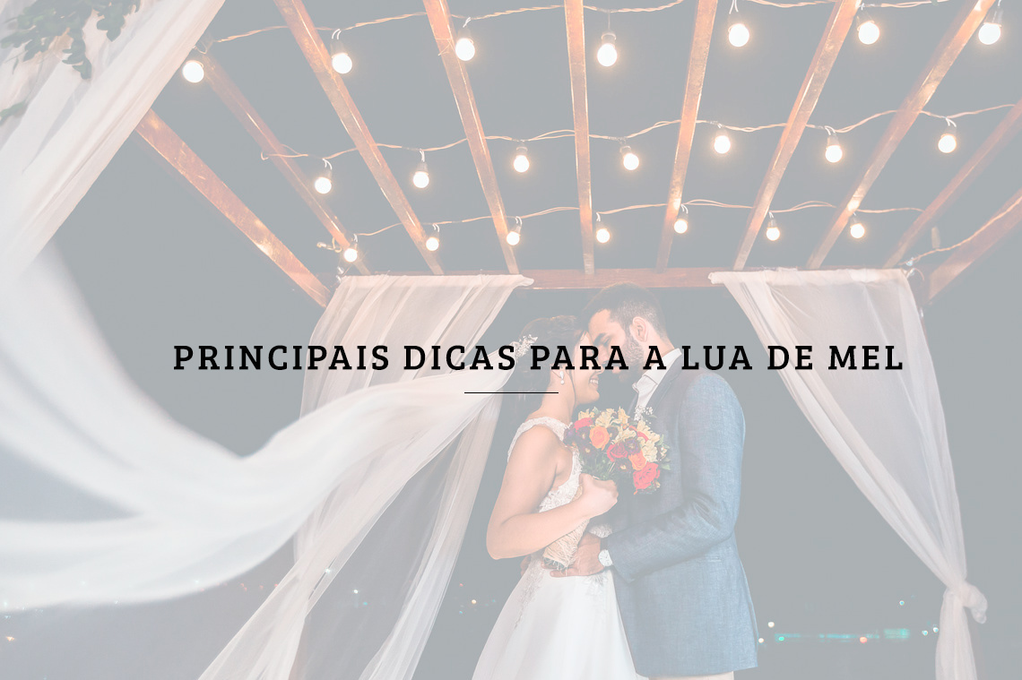 Imagem capa - Principais dicas para a lua de mel por RICARDO LIMA