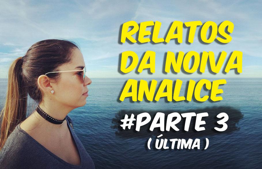 Imagem capa - RELATOS DA NOIVA ANALICE - PARTE #3 (ÚLTIMA) por Victor Ataide