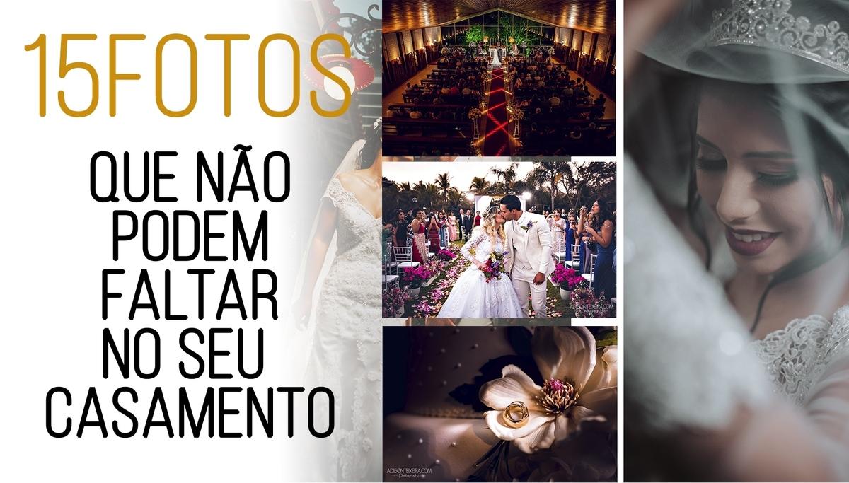 Imagem capa - 15FOTOS QUE NÃO PODEM FALTAR NO SEU CASAMENTO por Adilson Teixeira