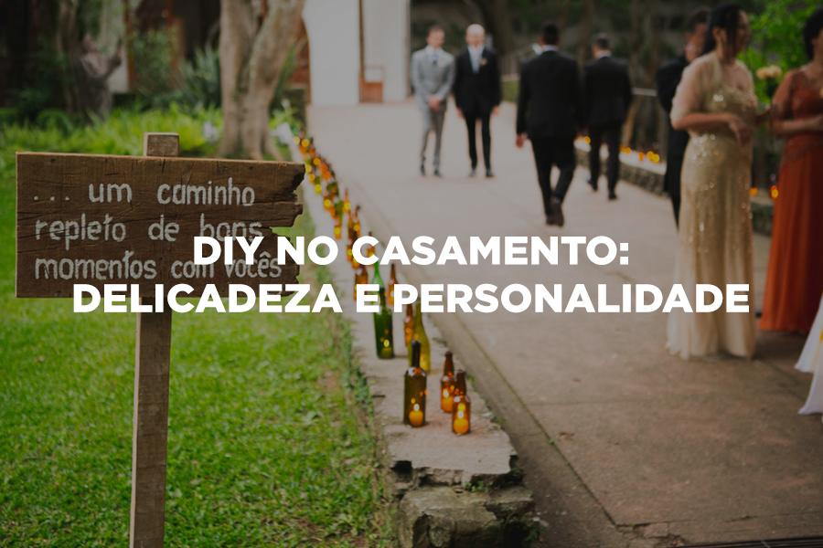 Imagem capa - DIY no casamento: delicadeza e personalidade por Leandro Monteiro