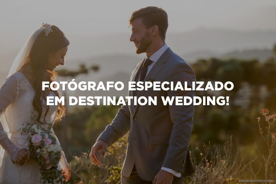 Imagem capa - Por que contratar um fotógrafo especializado em Destination Wedding? por Leandro Monteiro