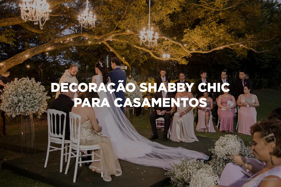 Imagem capa - Decoração shabby chic para casamentos por Leandro Monteiro