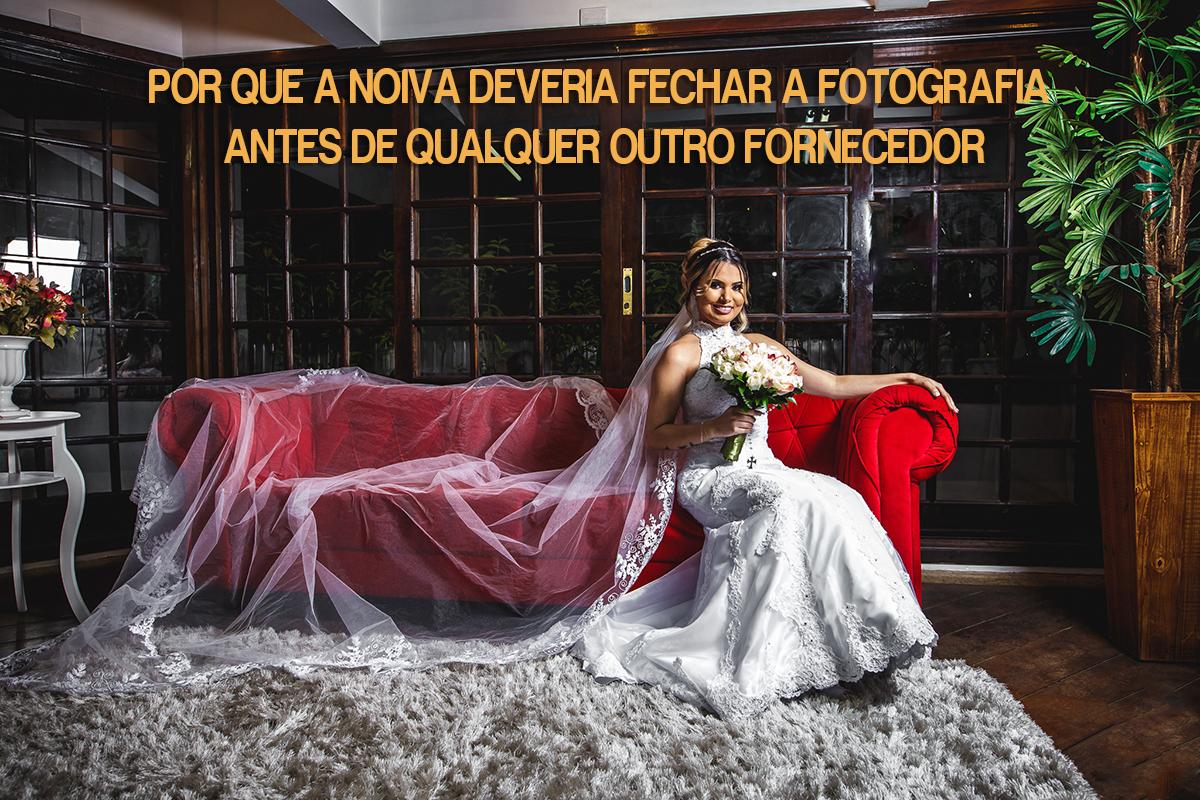 Imagem capa - POR QUE A NOIVA DEVERIA FECHAR A FOTOGRAFIA ANTES DE QUALQUER OUTRO FORNECEDOR por Fernando Martins