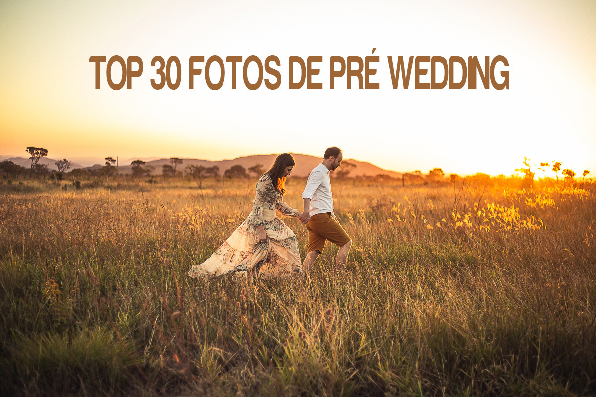 Imagem capa - TOP 30 FOTOS DE ENSAIO PRÉ WEDDING  por Fernando Martins