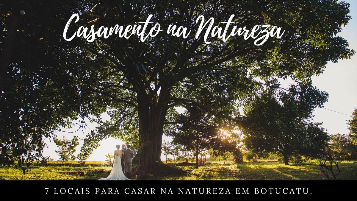 Imagem capa - 7 LOCAIS PARA CASAMENTO AO AR LIVRE EM BOTUCATU  por Anderson Carlos da Silva