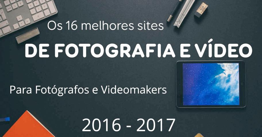 Imagem capa - Dicas 16 melhores Sites Fotografia e Vídeo por Fernando Coutinho Fotografia e Cinema
