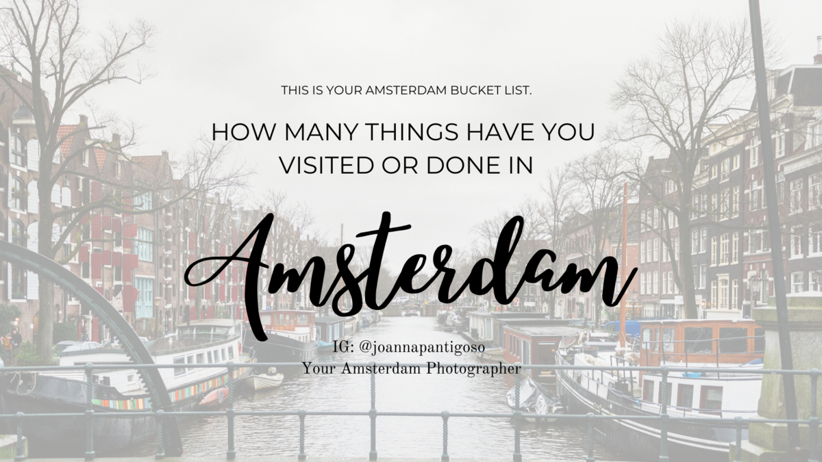 Imagem capa - Amsterdam Bucket List - A Checklist for your next Amsterdam Trip por Joanna Pantigoso