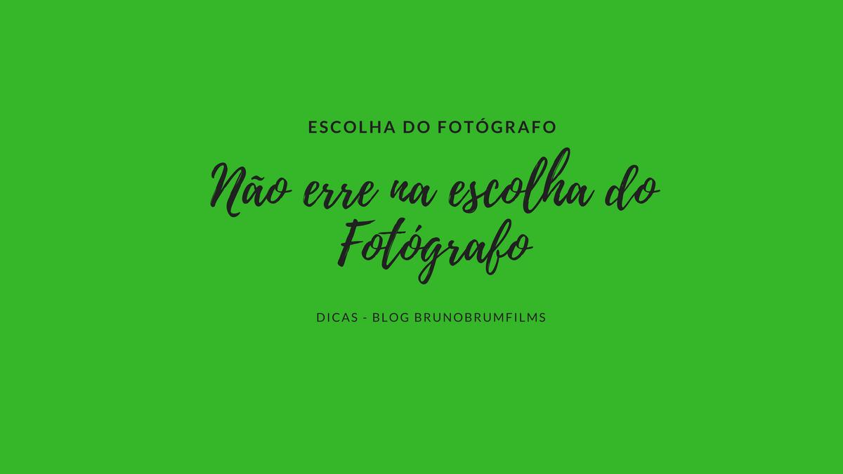 Imagem capa - Não erre na escolha do Fotógrafo por Bruno Brum films