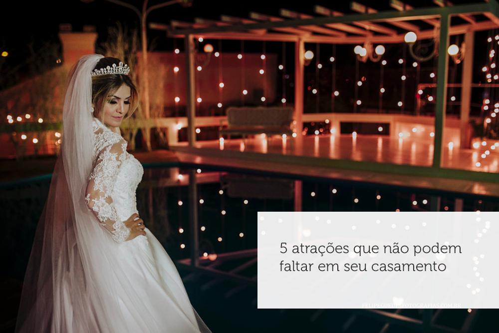 Imagem capa - 5 atrações que não podem faltar em seu casamento por Felipe Guedes