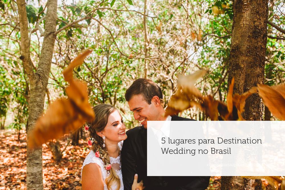 Imagem capa - 5 lugares para Destination Wedding no Brasil por Felipe Guedes