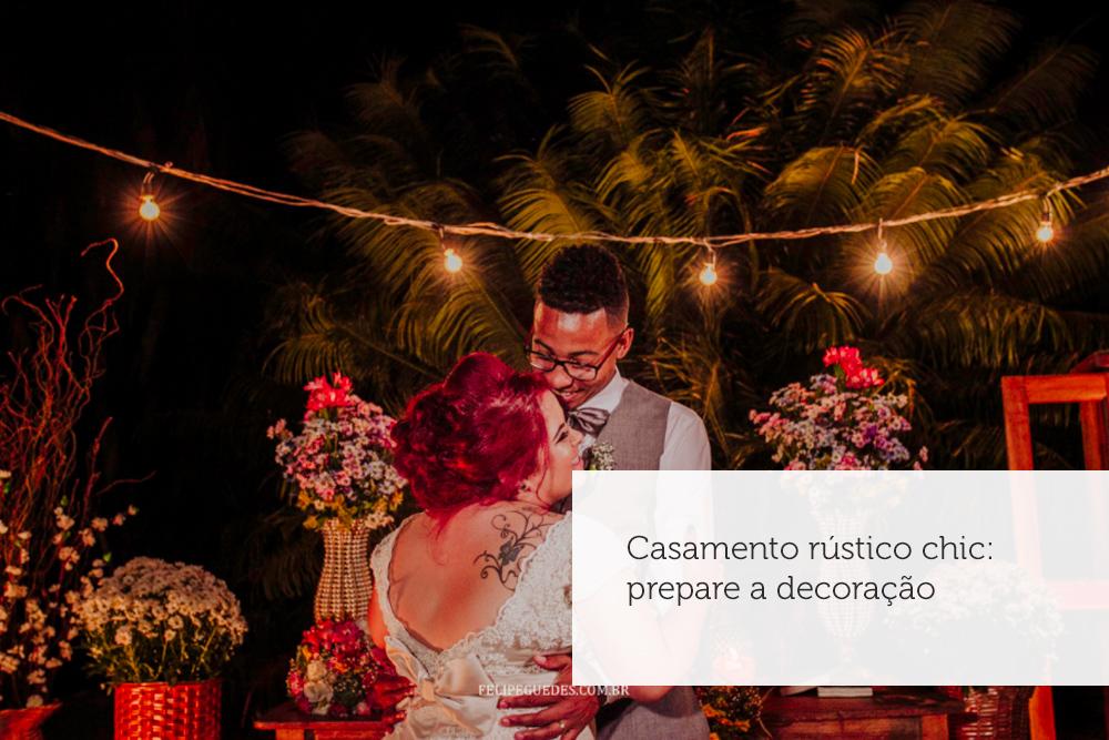 Imagem capa - Casamento rústico chic: prepare a decoração por Felipe Guedes