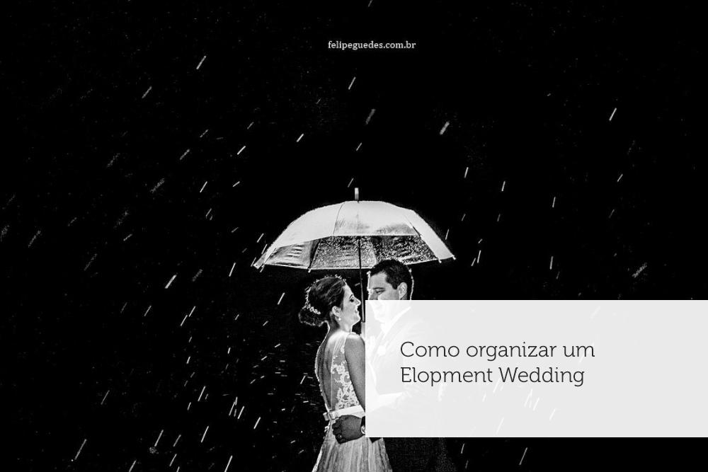 Imagem capa - Como organizar um Elopment Wedding por Felipe Guedes