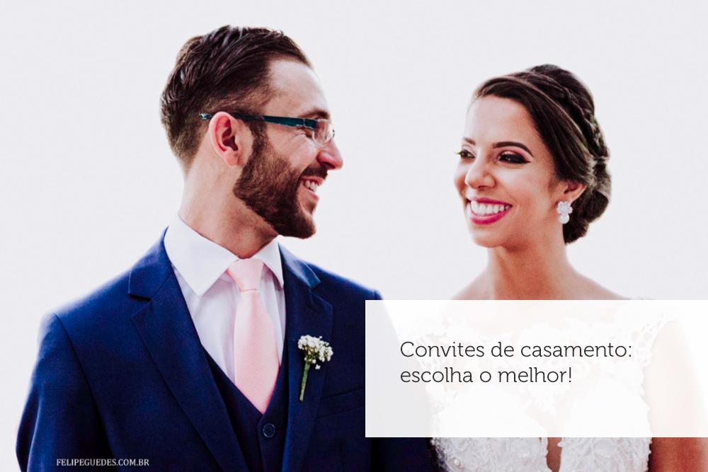 Imagem capa - Convites de casamento: escolha o melhor! por Felipe Guedes