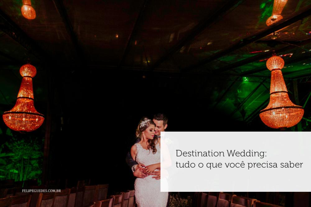 Imagem capa - Destination Wedding: tudo o que você precisa saber por Felipe Guedes
