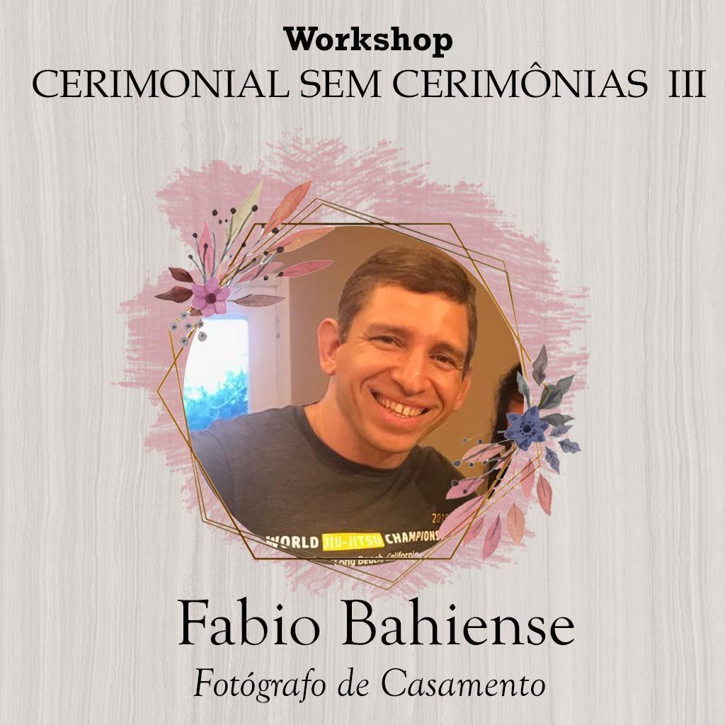 Imagem capa - Workshop Cerimonial sem Cerimônias III  por Fabio Bahiense