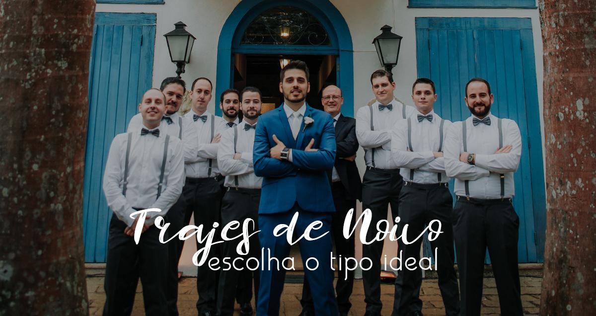 Imagem capa - Trajes de Noivo: Escolha o tipo ideal por Luiz Mazinho