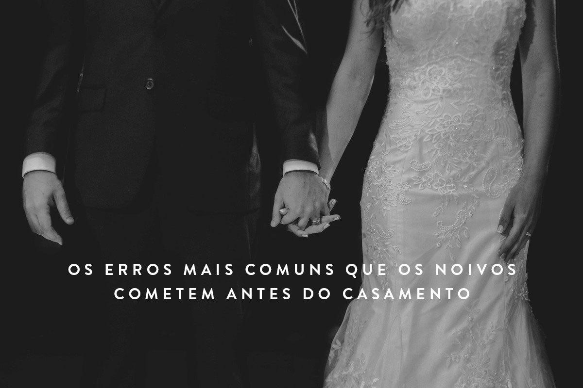 Imagem capa - Os erros mais comuns que os noivos cometem antes do casamento por Luiz Mazinho