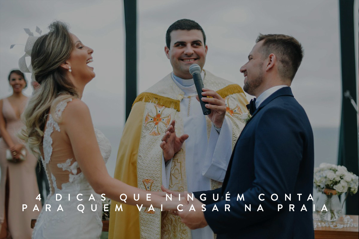 Imagem capa - 4 dicas que ninguém conta para quem vai casar na praia por Luiz Mazinho