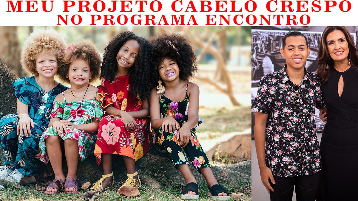 Imagem capa - Matéria do Meu Projeto Cabelo Crespo no Programa Encontro com Fátima Bernades por Gilvanio Gusmão de Souza