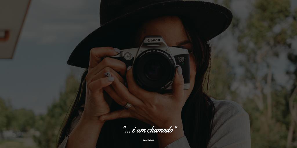 Imagem capa - Porque eu amo tanto a fotografia por Lanne Machado