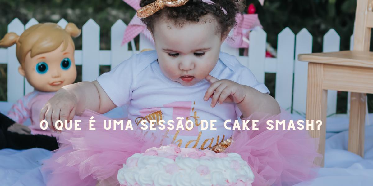 Imagem capa - O que é uma sesão de Cake Smash? por Lanne Machado