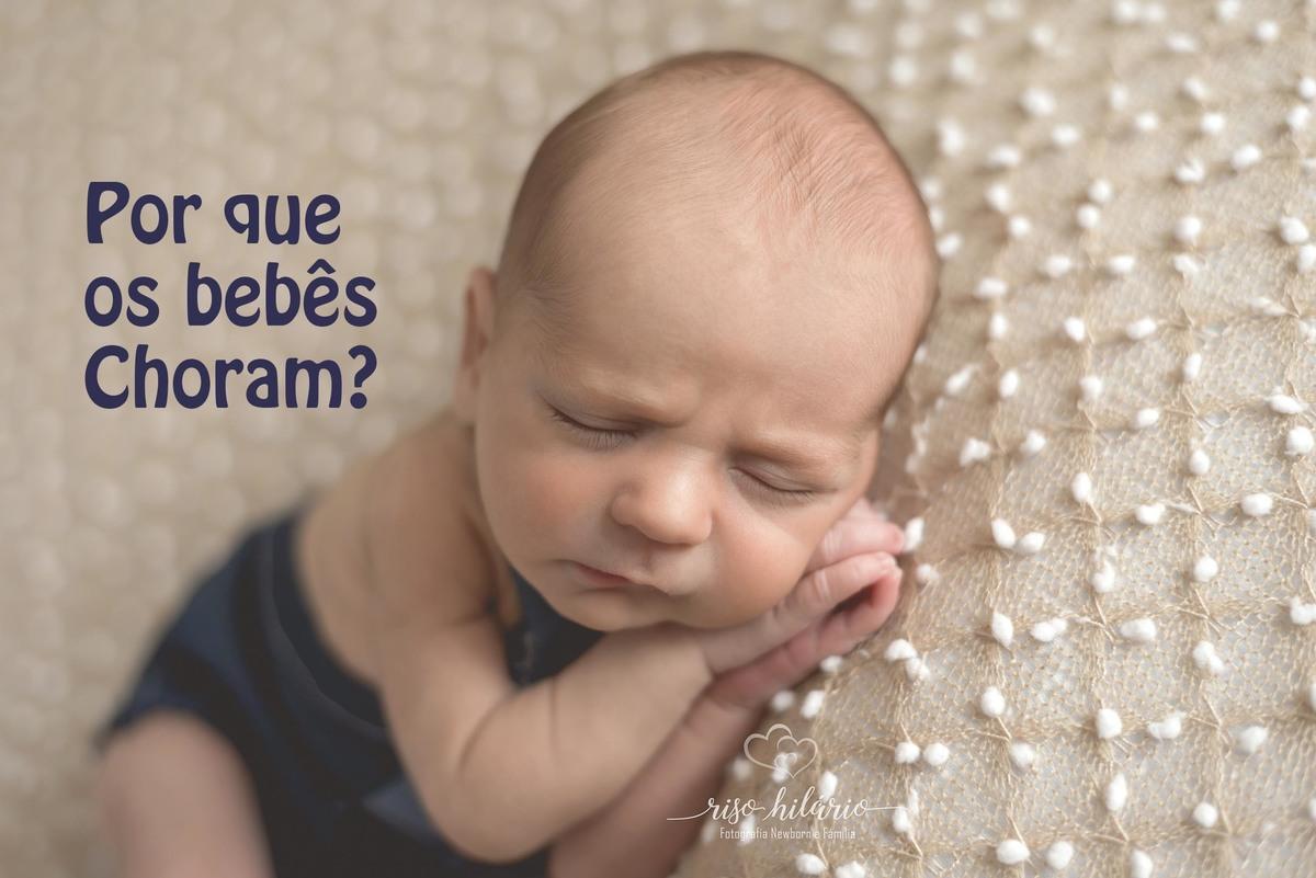 Imagem capa - Por que seu bebê chora? por RISOLETA DE CARVALHO HILARIO