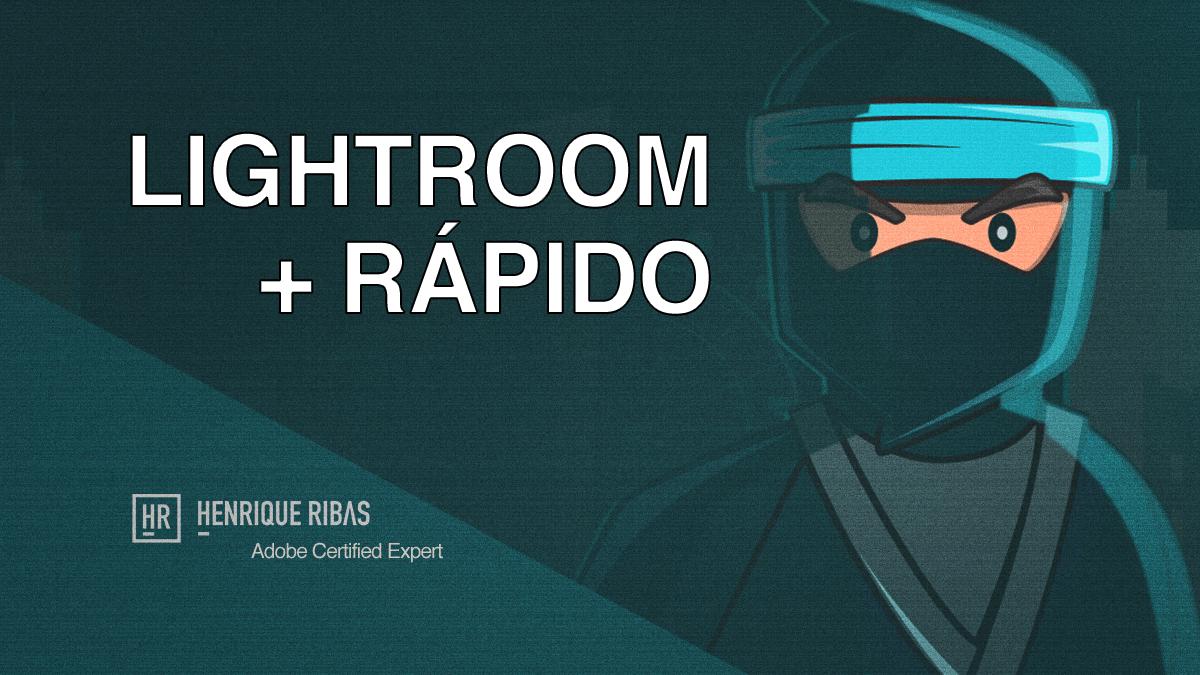 Imagem capa - Deixe seu Lightroom mais rápido com esta dica ninja por Henrique Ribas Viana de Carvalho