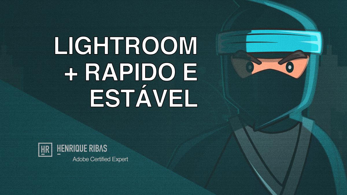 Imagem capa - Lightroom mais rápido e estável com uma dica simples! por Henrique Ribas Viana de Carvalho