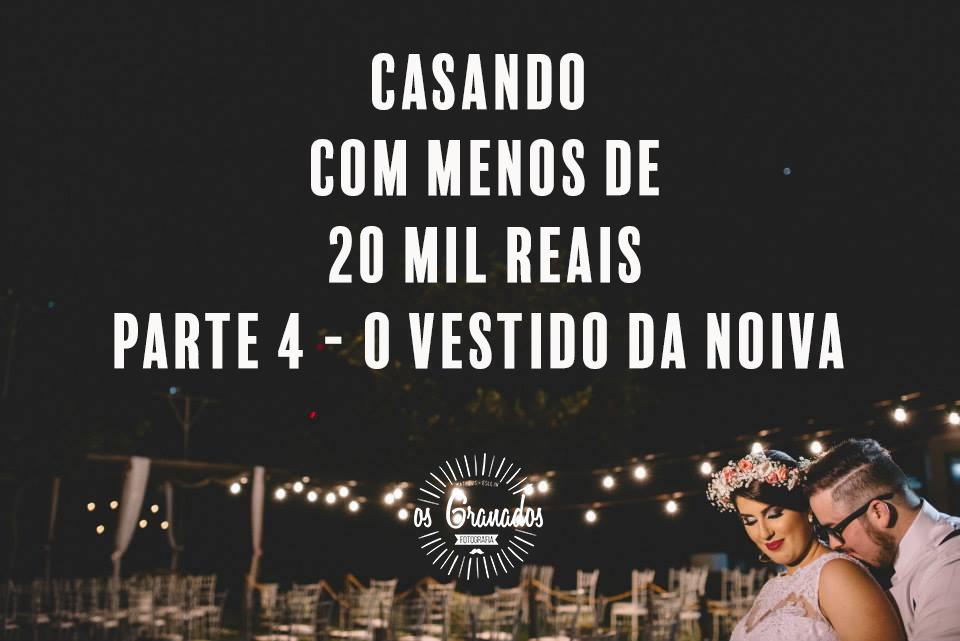 ebc24bb16a Casando com menos de R  20 mil parte 4 - Vestido de Noiva e roupa do ...