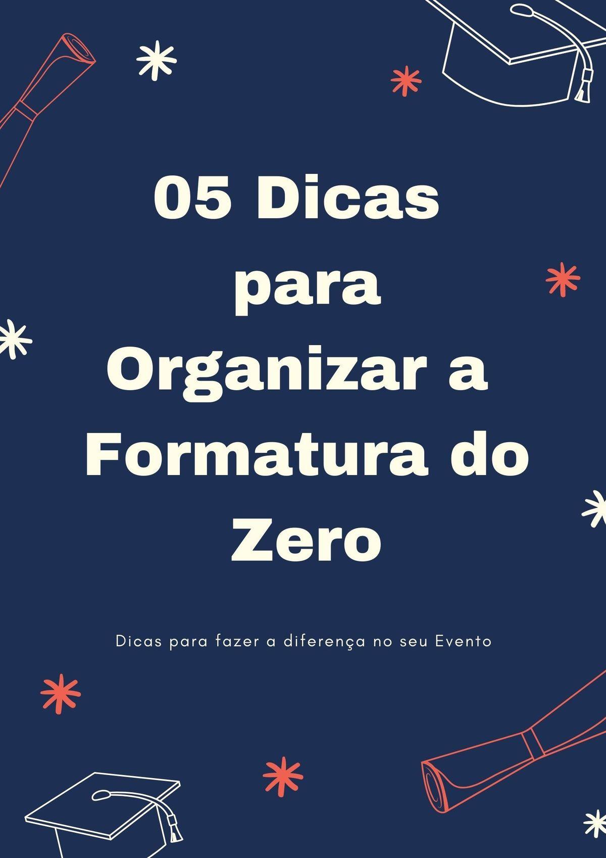 Imagem capa - 05 dicas para  organizar a formatura perfeita saindo do zero! por Universi Formaturas