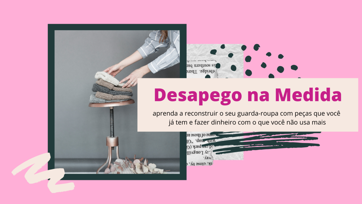 Imagem capa - Desapego - razões para desapegar por katia  Garrido