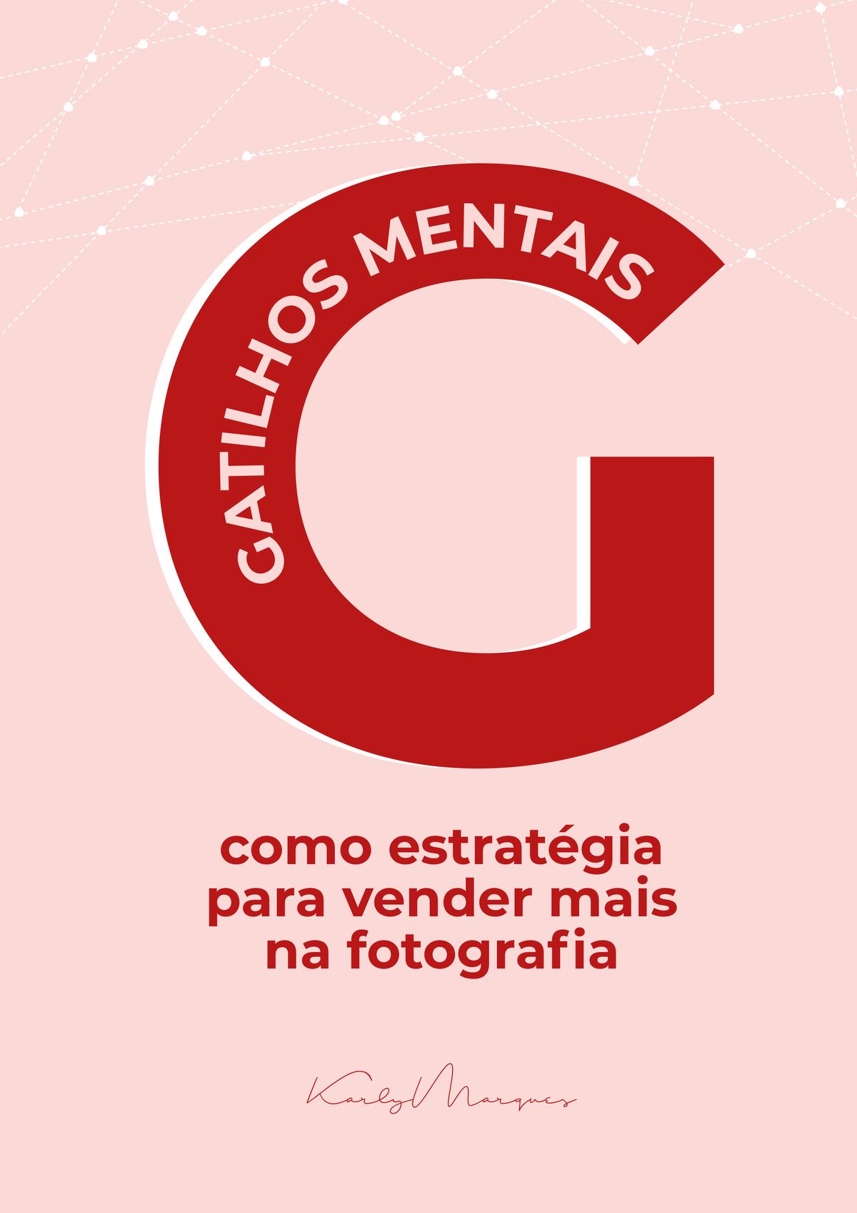 Imagem capa - GATILHOS MENTAIS NA FOTOGRAFIA por Karly Marques