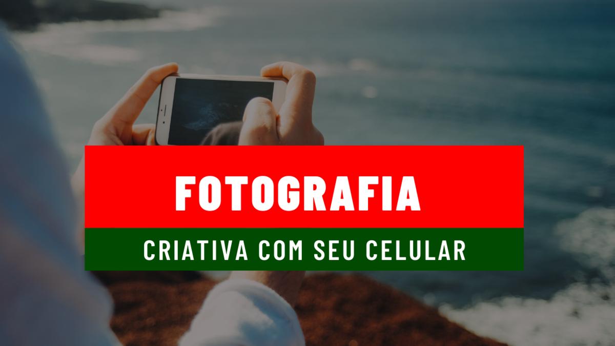 Imagem capa - COMO MELHORAR A SUA FOTOGRAFIA COM O CELULAR - DICAS EXCLUSIVAS por Fernando Martins