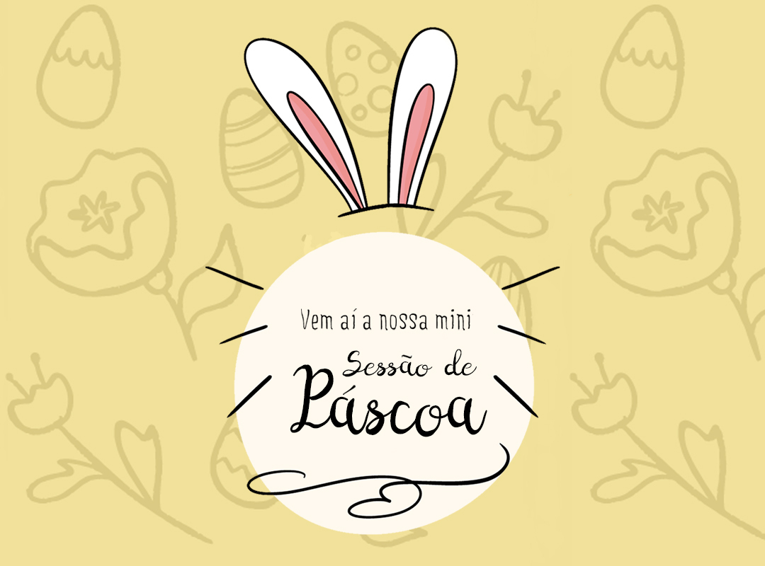 Imagem capa - Mini Ensaio de Páscoa por Patricia Naiany Trigueiros Leal