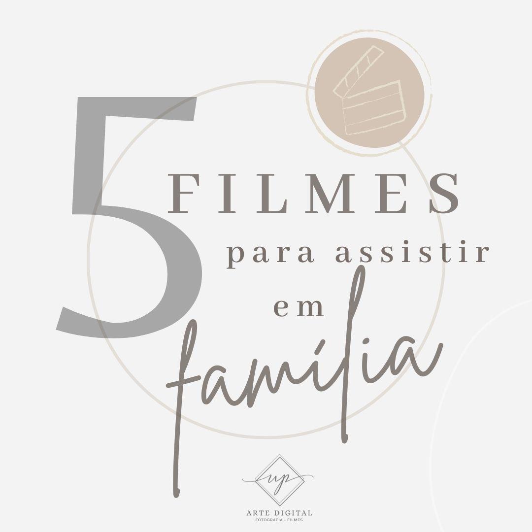 Imagem capa - Dicas de filmes para assistir em Família  por UP Arte Digital