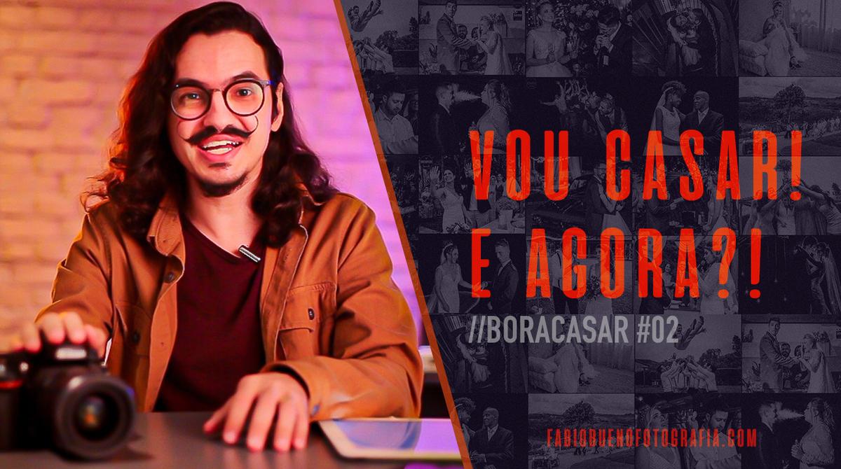 Imagem capa - Vou casar ... e agora ?! | #BORACASAR 02 por FABIO BUENO FOTOGRAFIA