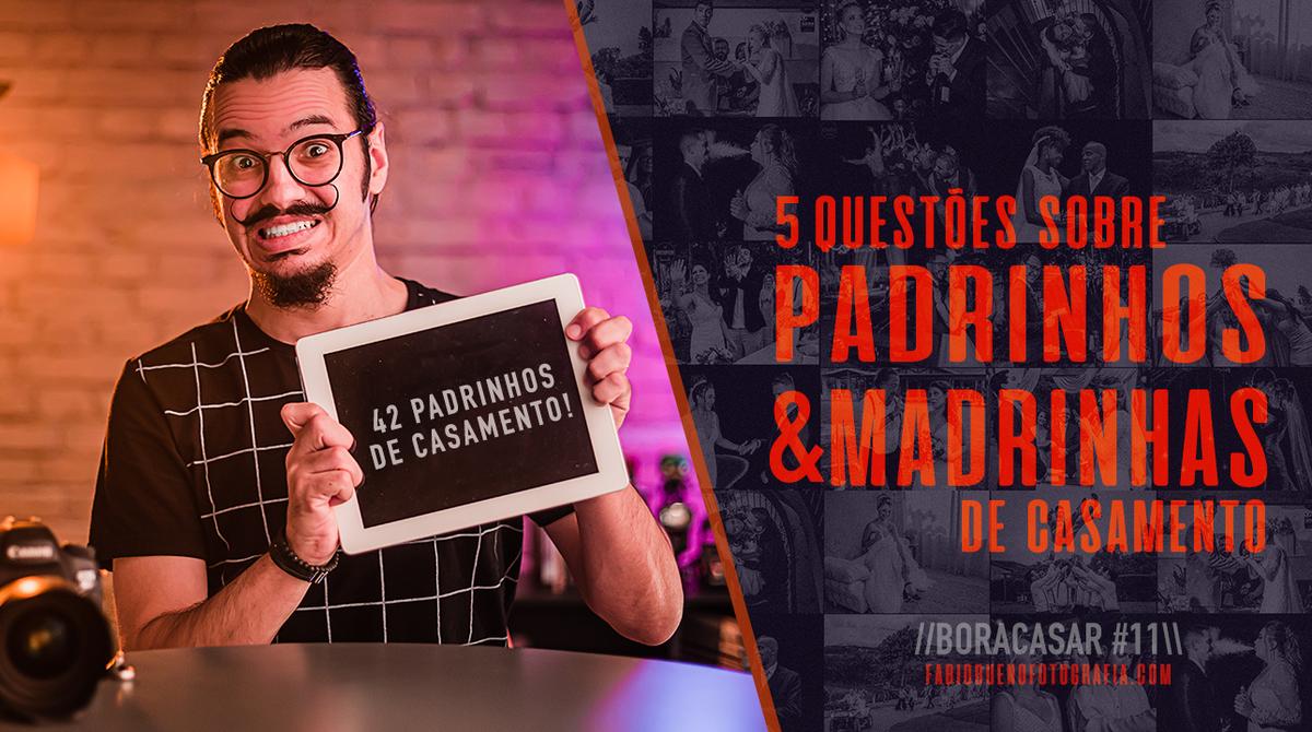 Imagem capa - Dúvidas & Questões sobre os Padrinhos de Casamento | #BORACASAR 11 por FABIO BUENO FOTOGRAFIA