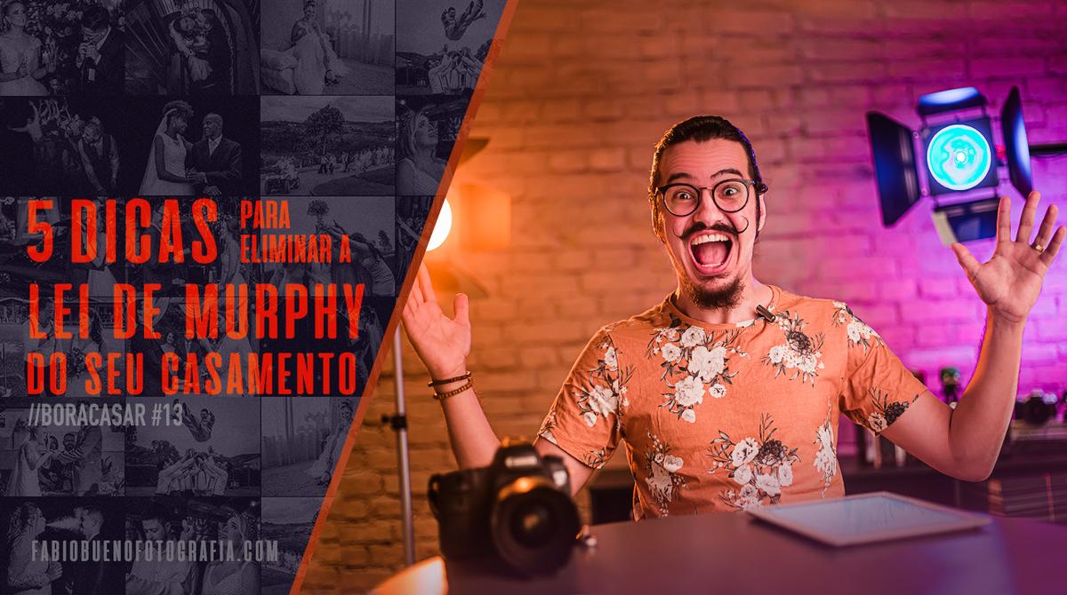 Imagem capa - A Lei de Murphy e os imprevistos nos Casamentos | #BORACASAR 13 por FABIO BUENO FOTOGRAFIA