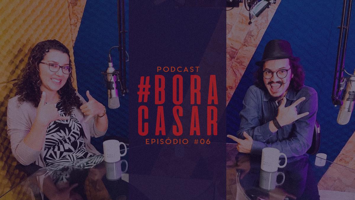 Imagem capa - PodCast #BORACASAR 06 | A importância da Organização Cerimonial | Ft.Cerimonialista Lene Prado por FABIO BUENO FOTOGRAFIA